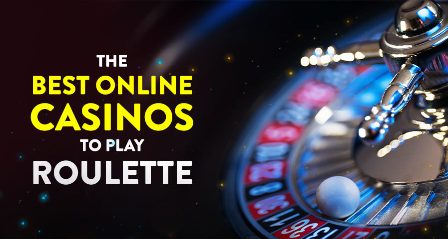 Which Is The Best Online Casino To Play Roulette